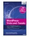 weitere Infos zu WordPress-Tricks und -Tweaks